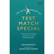 Wit and Wisdom of Test Match Special (BOK)