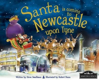 Santa is Coming to Newcastle Upon Tyne (BOK)