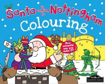 Santa is Coming to Nottingham Colouring (BOK)