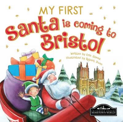 My First Santa is Coming to Bristol (BOK)