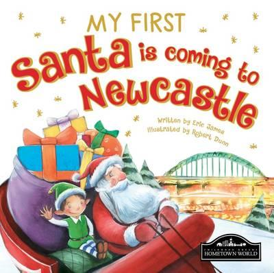 My First Santa is Coming to Newcastle (BOK)