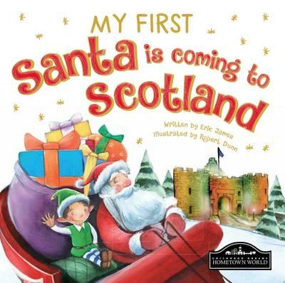 My First Santa is Coming to Scotland (BOK)