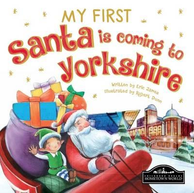 My First Santa is Coming to Yorkshire (BOK)