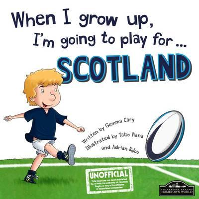 When I Grow Up, I'm Going to Play for Scotland (Rugby) (BOK)