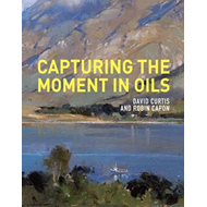 Capturing the Moment in Oils (BOK)