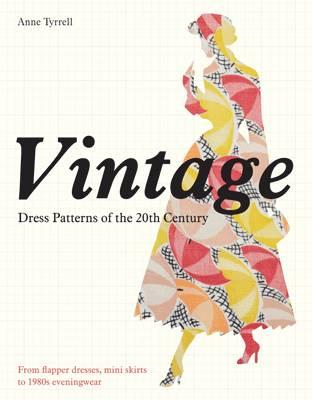 Vintage Dress Patterns of the 20th Century (BOK)