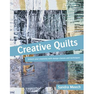 Creative Quilts: Unlock Your Creativity with Design Classes and Techniques (BOK)