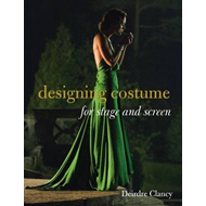 Designing Costume for Stage and Screen (BOK)