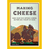 Making Cheese: Make Your Own Traditional Artisan Cheese, But (BOK)