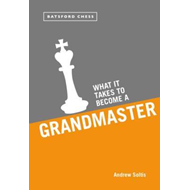 What it Takes to Become a Grandmaster (BOK)