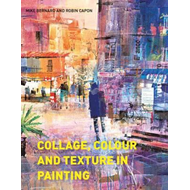 Collage, Colour and Texture in Painting (BOK)