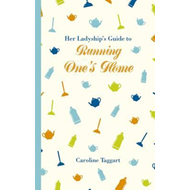 Her Ladyship's Guide to Running One's Home (BOK)