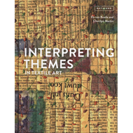 Interpreting Themes in Textile Art (BOK)