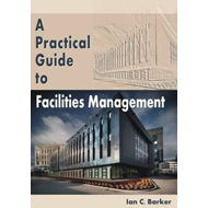 Practical Guide to Facilities Management (BOK)