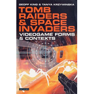 Tomb Raiders and Space Invaders: Video Games in the 21st Century (BOK)