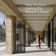New Bodleian - Making the Weston Library (BOK)