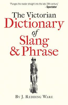 Victorian Dictionary of Slang & Phrase (BOK)