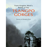 Frank Kingdon Ward's Riddle of the Tsangpo Gorges (BOK)