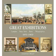 Great Exhibitions: London, Paris, New York, Philadelphia 1851-1900 Furniture and Decorative  Arts (BOK)
