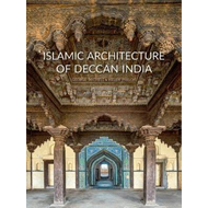 Islamic Architecture of Deccan India (BOK)