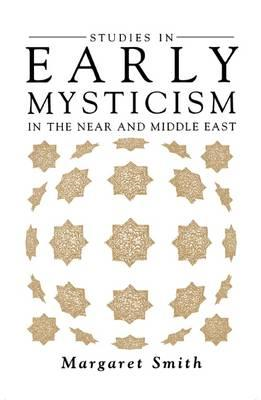 Studies in Early Mysticism in the Near and Middle East (BOK)