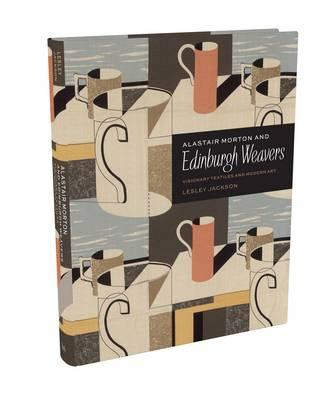 Alastair Morton and Edinburgh Weavers: Visionary Textiles and Modern Art (BOK)