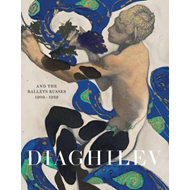 Diaghilev and the Golden Age of the Ballets Russes 1909 - 19 (BOK)