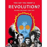 You Say You Want a Revolution?: Records and Rebels 1966-1970 (BOK)