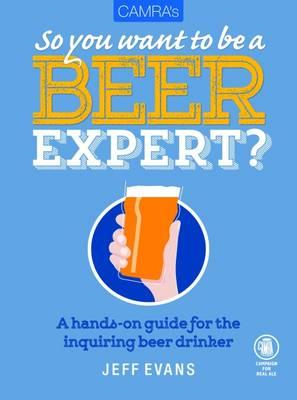 Camra's So You Want to be a Beer Expert? (BOK)
