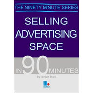 Selling Advertising Space in 90 Minutes (BOK)