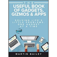 Useful Book of Gadgets, Gizmos & Apps (BOK)