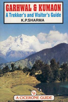 Garhwal and Kumaon: A Trekker's and Visitor's Guide (BOK)