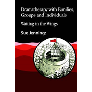 Dramatherapy with Families, Groups and Individuals (BOK)