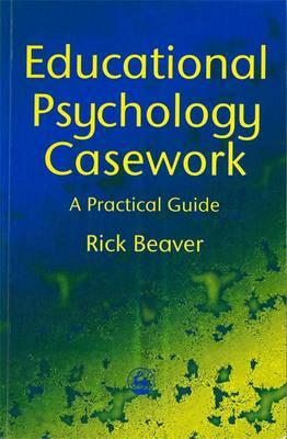Educational Psychology Casework: A Practical Guide (BOK)