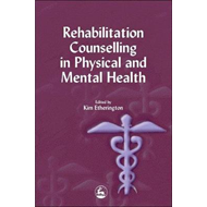 Rehabilitation Counselling in Physical and Mental Health (BOK)