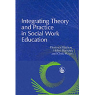 Integrating Theory and Practice in Social Work Education (BOK)