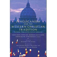 Anglicanism and the Western Catholic Tradition (BOK)