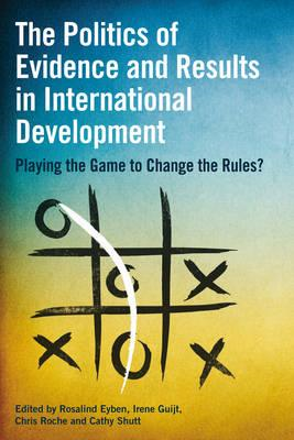 Politics of Evidence and Results in International Developmen (BOK)