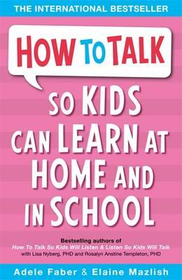 How to Talk so Kids Can Learn at Home and in School (BOK)