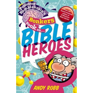 Professor Bumblebrain's Bonkers Book on Bible Heroes (BOK)