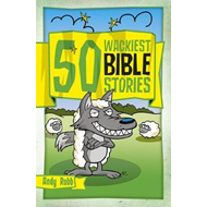50 Wackiest Bible Stories (BOK)
