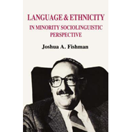 Language and Ethnicity in Minority Sociolinguistic Perspecti (BOK)