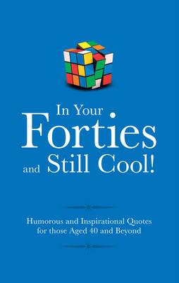 In Your Forties and Still Cool! (BOK)