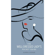Well-Dressed Lady's Pocket Guide (BOK)