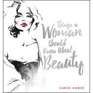 Things a Woman Should Know About Beauty (BOK)