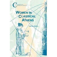 Women in Classical Athens (BOK)
