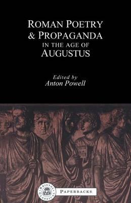 Roman Poetry and Propaganda in the Age of Augustus (BOK)