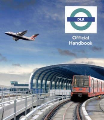 Docklands Light Railway Official Handbook (BOK)