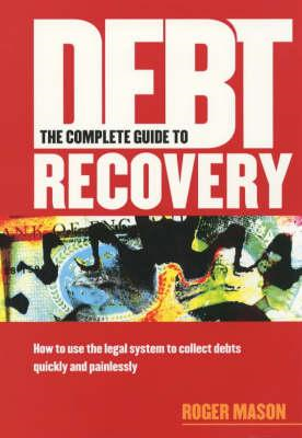 Complete Guide to Debt Recovery (BOK)