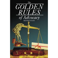 The Golden Rules of Advocacy (BOK)